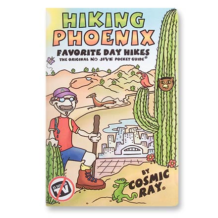 Camp and Hike This original no jive pocket guide features Cosmic Ray's favorite Phoenix day hikes and high country summer hikes. - $5.93