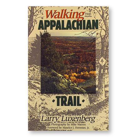 Camp and Hike Read about the unique experiences of dozens of Appalachian Trail thru-hikers - $21.95