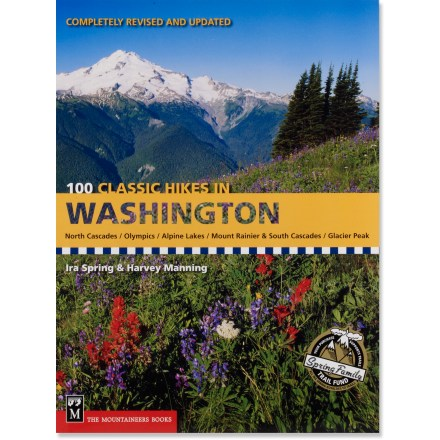 Camp and Hike 100 Classic Hikes of Washington sample the finest of Washington State's alpine scenery with 100 hikes in the Evergreen State; required material for outdoor fanatics - $21.95
