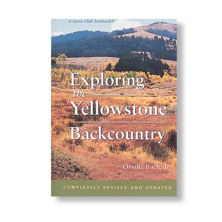 Camp and Hike Need a guide to cover not only the best Yellowstone hikes, but also paddling, skiing, and even cycling? In the comprehensive pages of Exploring the Yellowstone Backcountry, you've found it! - $4.93