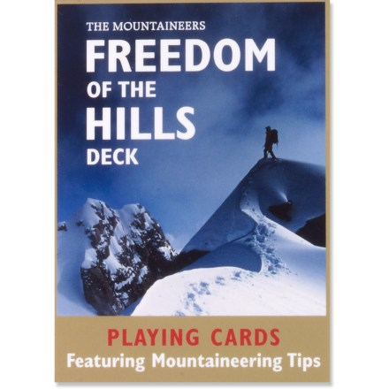 Climbing Ante up while you brush up on outdoor essentials. The Freedom of the Hills - Deck of Cards offers tips on climbing, mountaineering, wilderness and first-aid skills. - $7.95