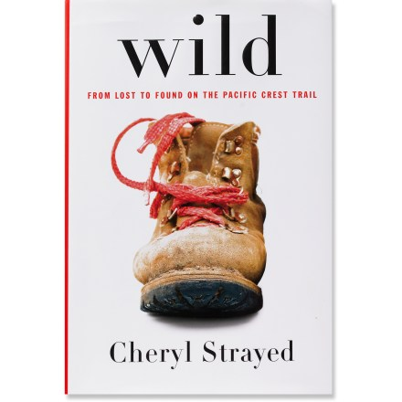 Camp and Hike . Author: Cheryl Strayed. Hardcover; 336 pages. Alfred A. Knopf; copyright 2012. . - $25.95