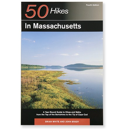 Camp and Hike 50 Hikes in Massachusetts details year-round hikes and walks from the top of the Berkshires to the tip of Cape Cod - $8.93