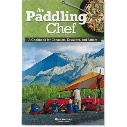 Camp and Hike The Paddling Chef serves up 100 tasty recipes for canoeists, kayakers and rafters. - $7.93