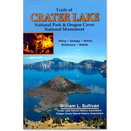 Camp and Hike Trails of Crater Lake National Park and Oregon Caves National Monument offers indispensable information on hiking, geology, history, wildflowers and wildlife. - $14.95