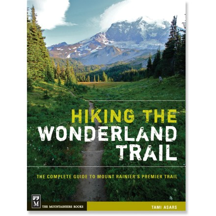 Camp and Hike Hiking the Wonderland Trail: The Complete Guide to Mount Rainier's Premier Trail guides you through the ins and outs of undertaking this memorable hiking trip around Mount Rainier. - $21.95