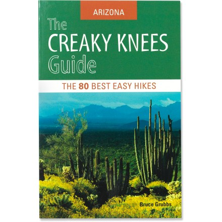 Camp and Hike The Creaky Knees Guide: Arizona offers 80 day hikes compiled for the hiker that wants to take it easy. - $18.95