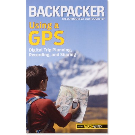 Camp and Hike Put away those bulky books and monster manuals! Backpacker: Using a GPS distills years of knowledge into a portable guide. - $5.93