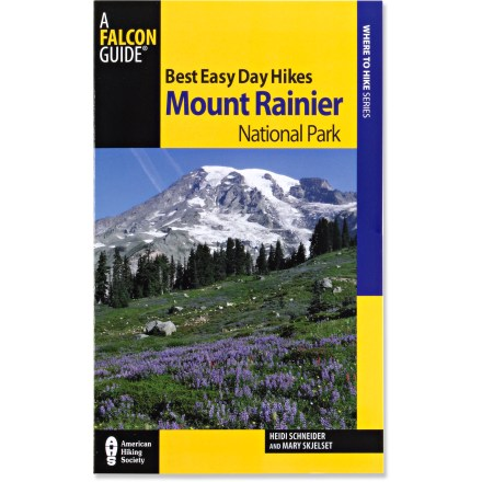 Camp and Hike The updated Best Easy Day Hikes: Mount Rainier National Park offers concise descriptions and easy-to-follow maps for 30 short hikes through some of the most beautiful scenery in Washington. - $9.95