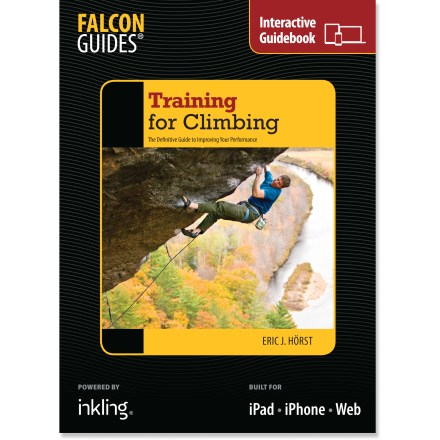 Climbing Drawing on research in sports medicine, nutrition and fitness, the enhanced digital book,Training for Climbing, offers programs to help any climber achieve superior performance. - $8.93