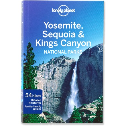 Kayak and Canoe The updated edition of Lonely Planet Guides Yosemite, Sequoia and Kings Canyon National Parks includes detailed information on hiking, family-friendly adventures and ideas for itineraries. - $19.98