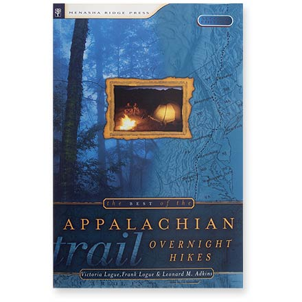 Camp and Hike Discover the best overnight hikes along the Appalachian Trail with this comprehensive guide. - $16.95