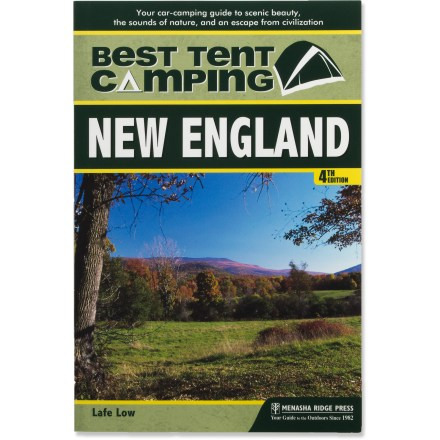 Camp and Hike The updated The Best in Tent Camping: New England features 60 campgrounds  in Maine, Vermont, New Hampshire, Massachusetts, Rhode Island and Connecticut. - $15.95