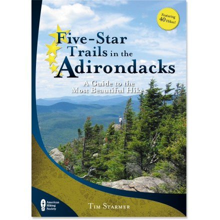 Camp and Hike Check out 40 of the region's most beautiful hikes in Five Star Trails in the Adirondacks. - $15.95