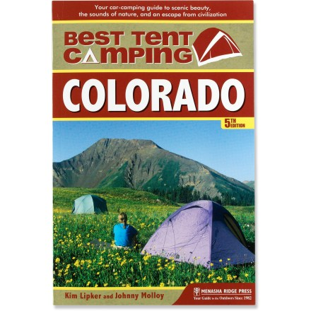 Camp and Hike The updated 5th edition of The Best Tent Camping: Colorado offers a litany of car-camping campgrounds, many of them with remarkable opportunities for solitude, adventure and outdoor appeal. - $15.95