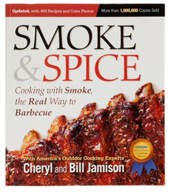 Tips and techniques abound on every page of Cheryl and Bill Jamison's Cookbook, accompanied with countless barbecue recipes that stretch the imagination. inch. Smoke & Spice: Cooking with Smoke, the Real Way to Barbecueinch not only has recipes for smoking and barbequing meat, but is also loaded with recipes of all the good food that accompanies barbecue--from Scalloped Green Chile Potatoes to South-of-the-Border Garlic Soup to Cowpoke Pintos and corn bread--as well as refreshing drinks, sauces, and deserts. Profusely illustrated with over 450 recipes on 500 pages, this cookbook has new barbecue recipes for all levels of outdoor chefs.Manufacturer model #: 9781558328365.Countless recipes that stretch the barbecue imagination. Includes recipes for side dishes, refreshing drinks, sauces, and deserts. Tips and techniques by America's top barbeques-the Jamisons - $24.95