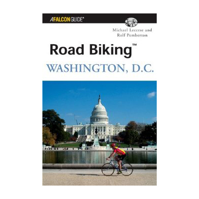 An entirely revised, redesigned, and updated version of Short Bike Rides Washington, D.C., Leccese and Pemberton's Road Biking Washington, D.C. offers 31 great bike rides in and around the nation's capital. - $14.95